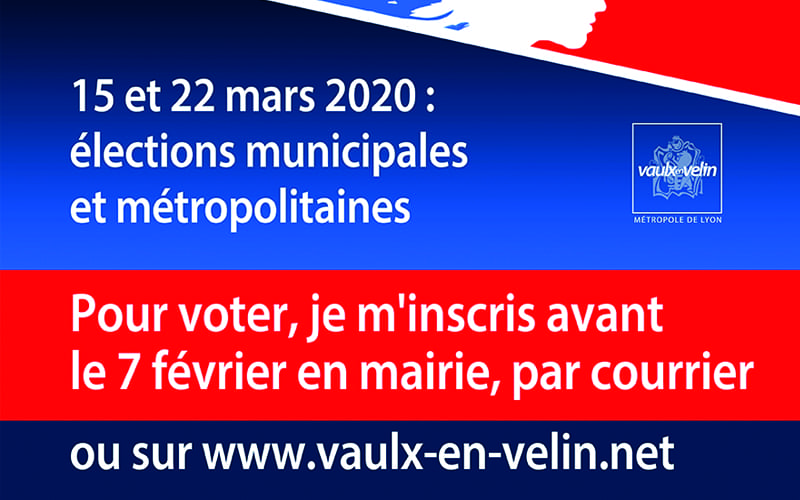 15 et 22 mars 2020 : élections municipales et métropolitaines - inscirptions jusqu'au 7 février 2020
