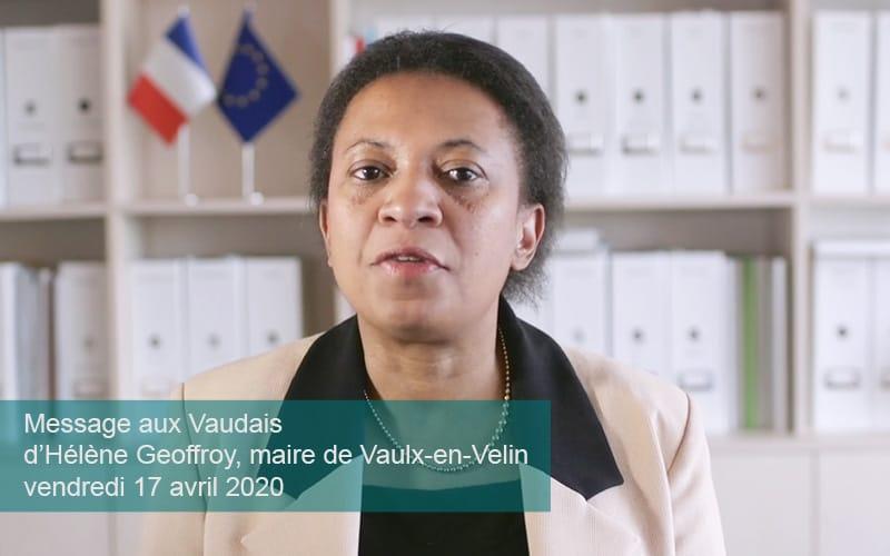 Vendredi 17 avril 2020Message aux Vaudais d'Hélène Geoffroymaire de Vaulx-en-Velin