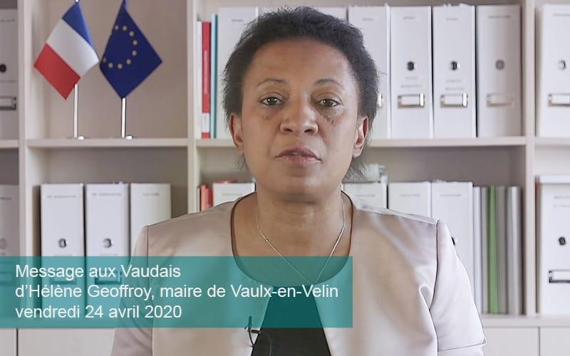 Vendredi 24 avril 2020Message aux Vaudais d'Hélène Geoffroymaire de Vaulx-en-VelinVice-présidente de la Métropole de Lyon
