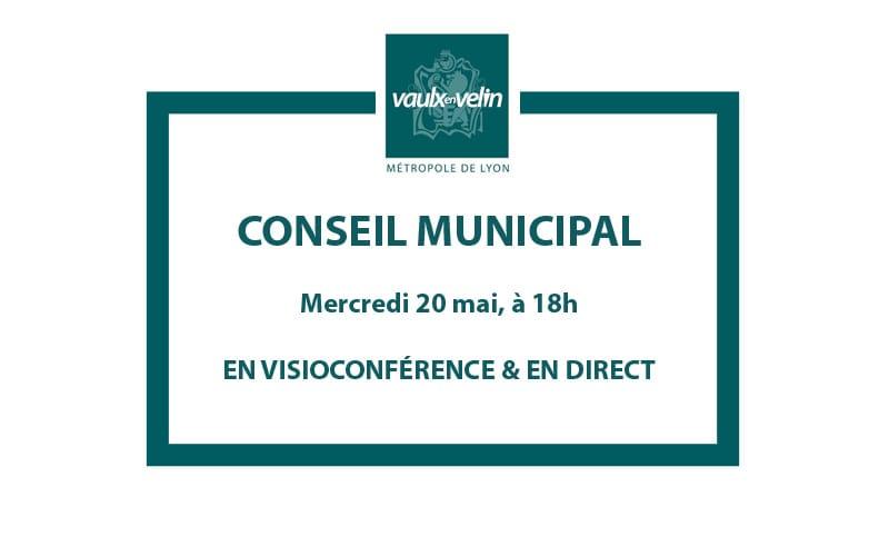 Conseil Municipalmercredi 20 mai 2020, à 18hen visioconférence & en direct