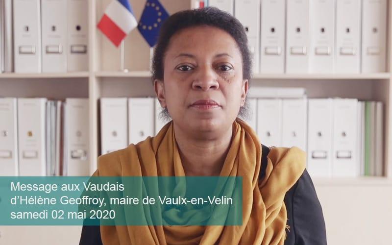 Samedi 02 mai 2020Message aux Vaudais d'Hélène Geoffroymaire de Vaulx-en-VelinVice-présidente de la Métropole de Lyon