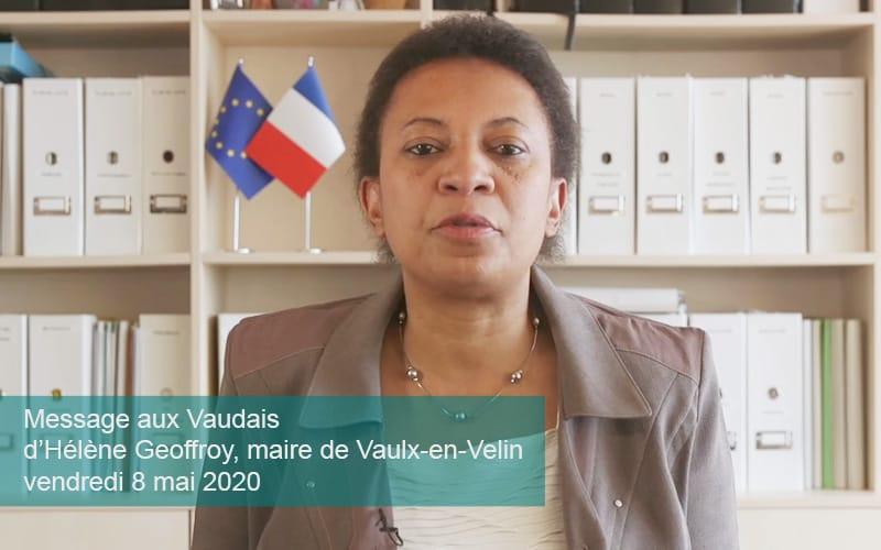 Vendredi 8 mai 2020Message aux Vaudais d'Hélène Geoffroymaire de Vaulx-en-VelinVice-présidente de la Métropole de Lyon