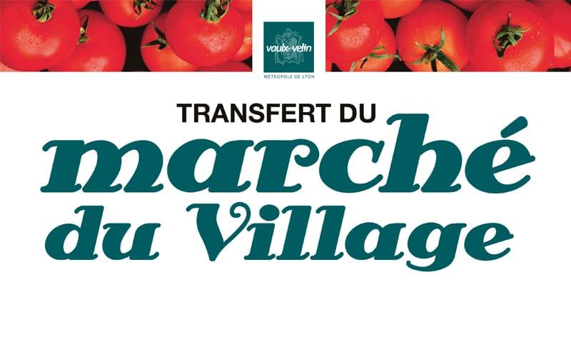 Transfert provisoire  du marché du Village rue Robert Saby  du 5 juillet à début décembre 2020