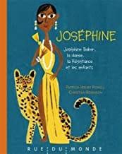 oséphine : Joséphine Baker, la danse, la Résistance et les enfants