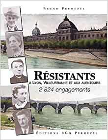 Résistants à Lyon, Villeurbanne et alentours