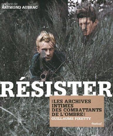 Résister, les archives intimes des combattants de l'ombre