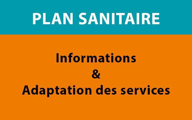 Plan sanitaire : informations et adaptation des services