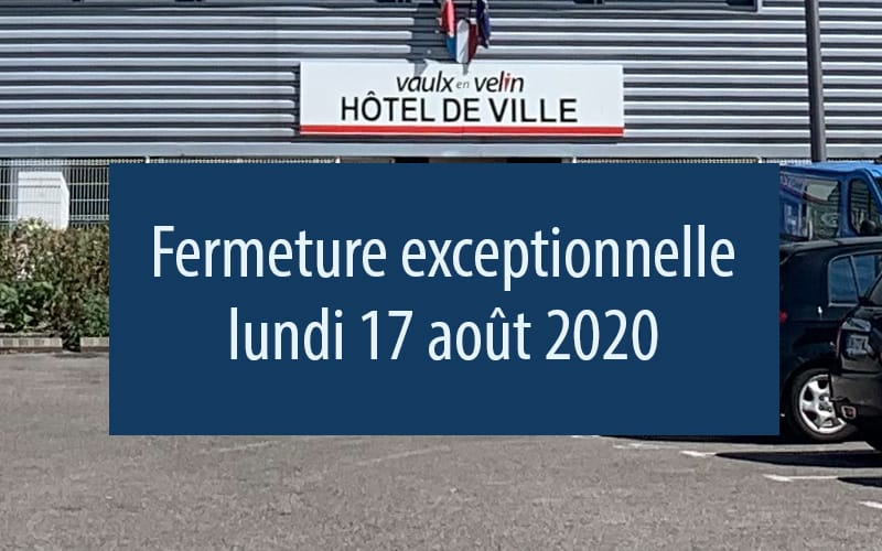 HÔTEL DE VILLE : FERMETURE EXCEPTIONNELLE LUNDI 17 AOÛT