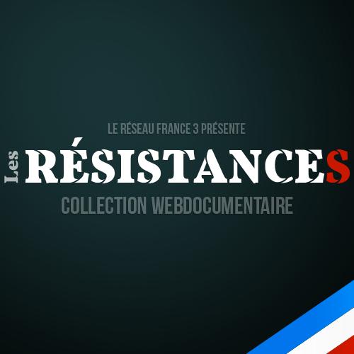 Les résistances - webdocumentaire