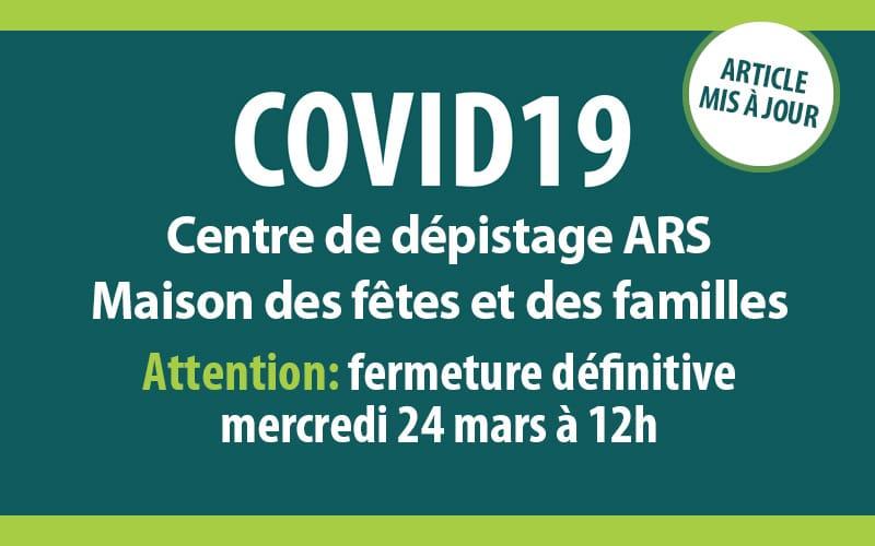COVID-19/ Fermeture définitive du centre de dépistage le 24 mars à 12h