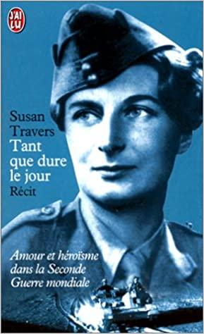 Roman - Tant que dure le jour - Susan Travers