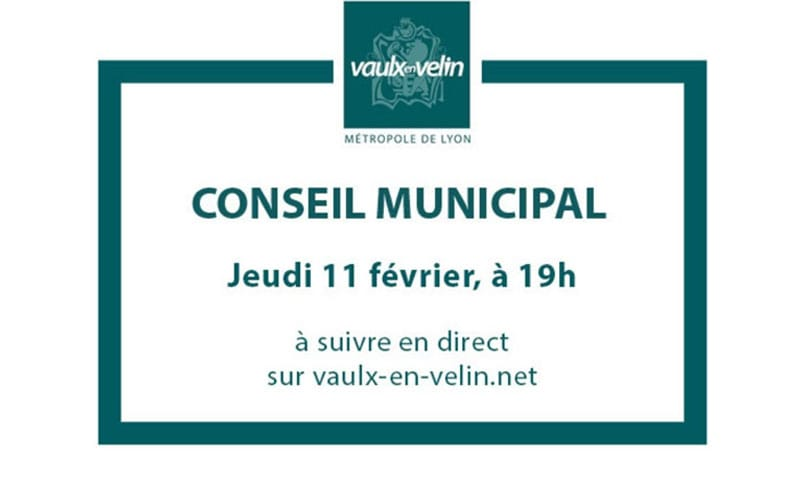 conseil municipal en direct - jeudi 11 février