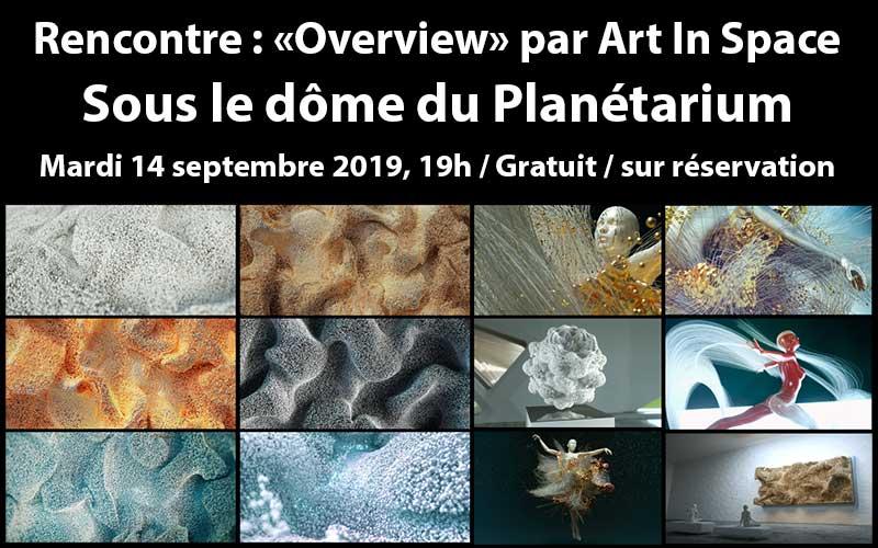 Rencontre : «Overview» par Art In SpaceSous le dôme du Planétarium