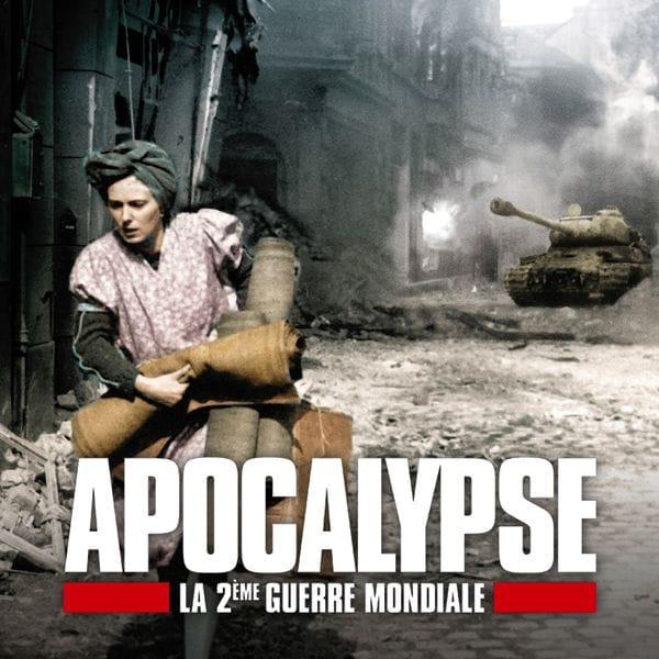 Visuel - Apocalypse - Seconde Guerre mondiale